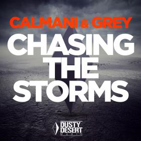 CALMANI & GREY - CHASING THE STORMS